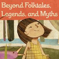 Beyond Folktales, Legends and Myths