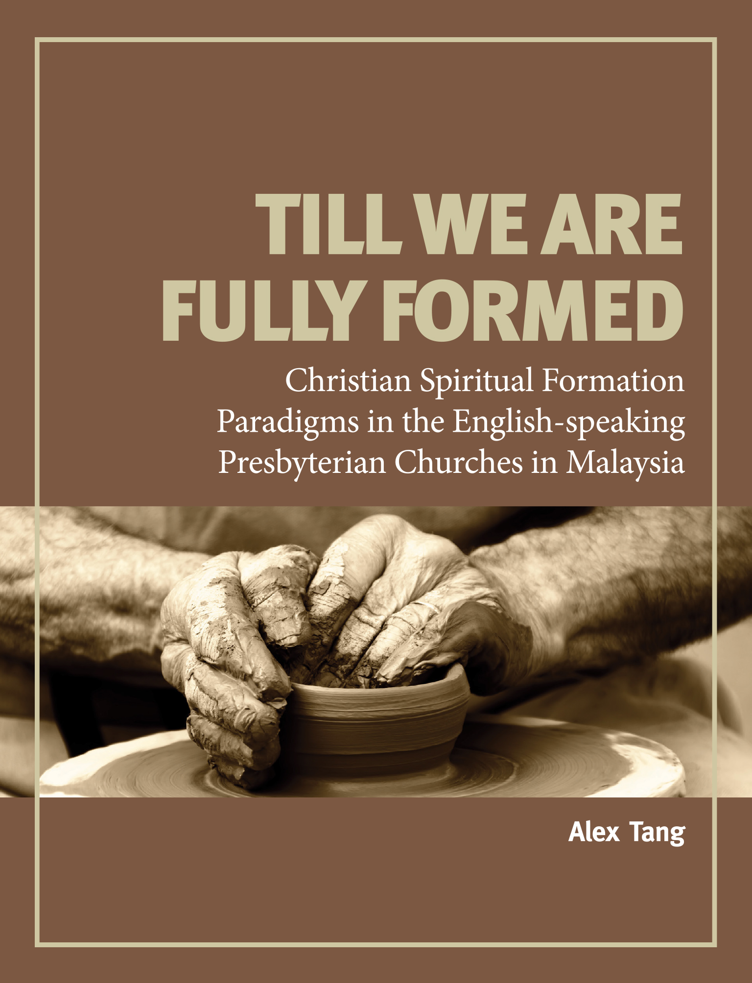 Till We Are Fully Formed
