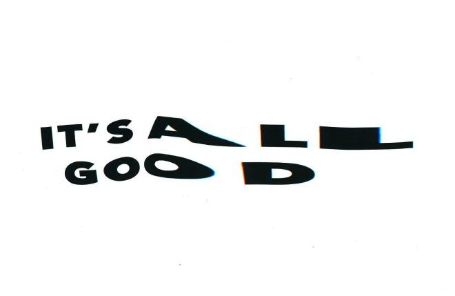it's all good2