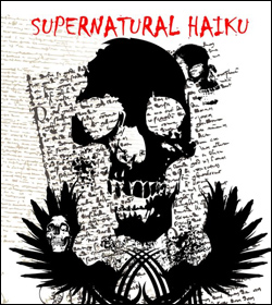 Supernatural Haiku