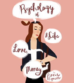 Psychology of Love, Money, & Life